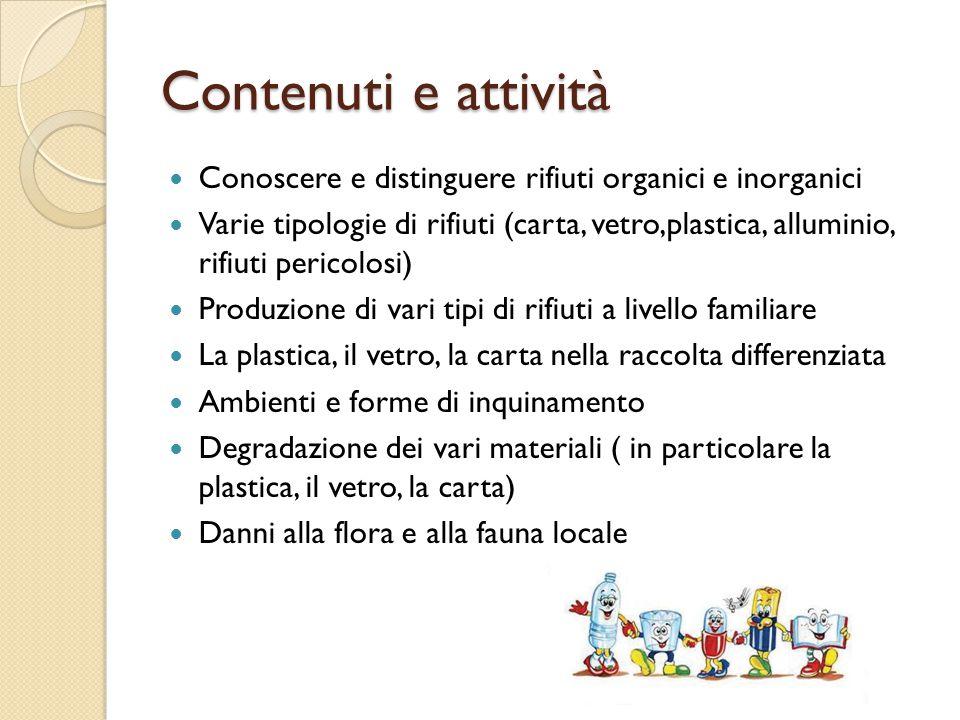 Contenuti e attività Conoscere e distinguere rifiuti organici e inorganici.