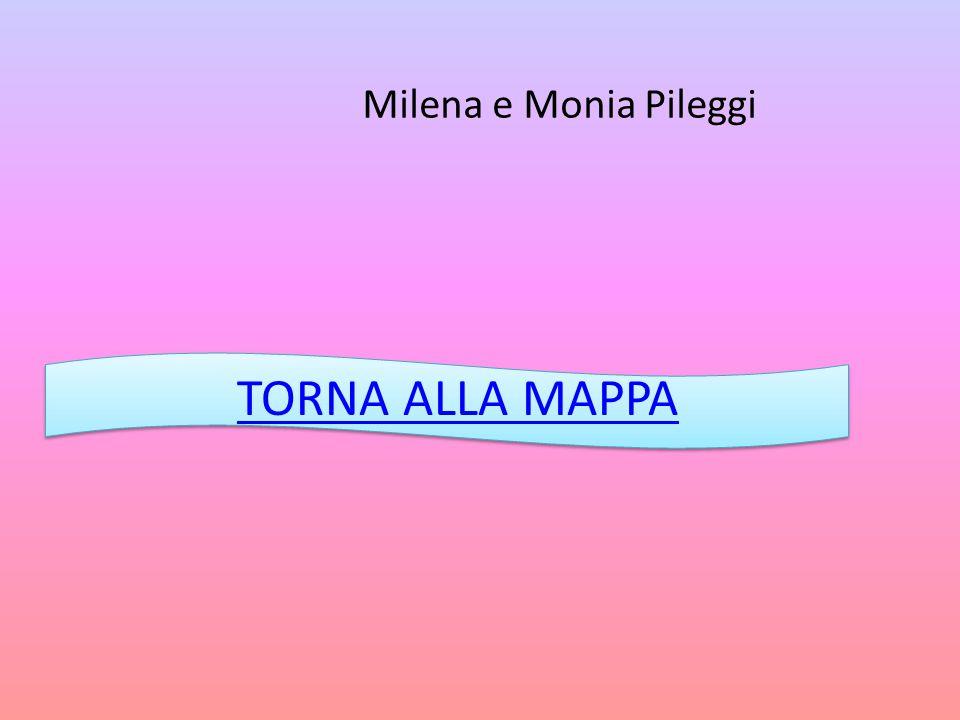 Milena e Monia Pileggi TORNA ALLA MAPPA
