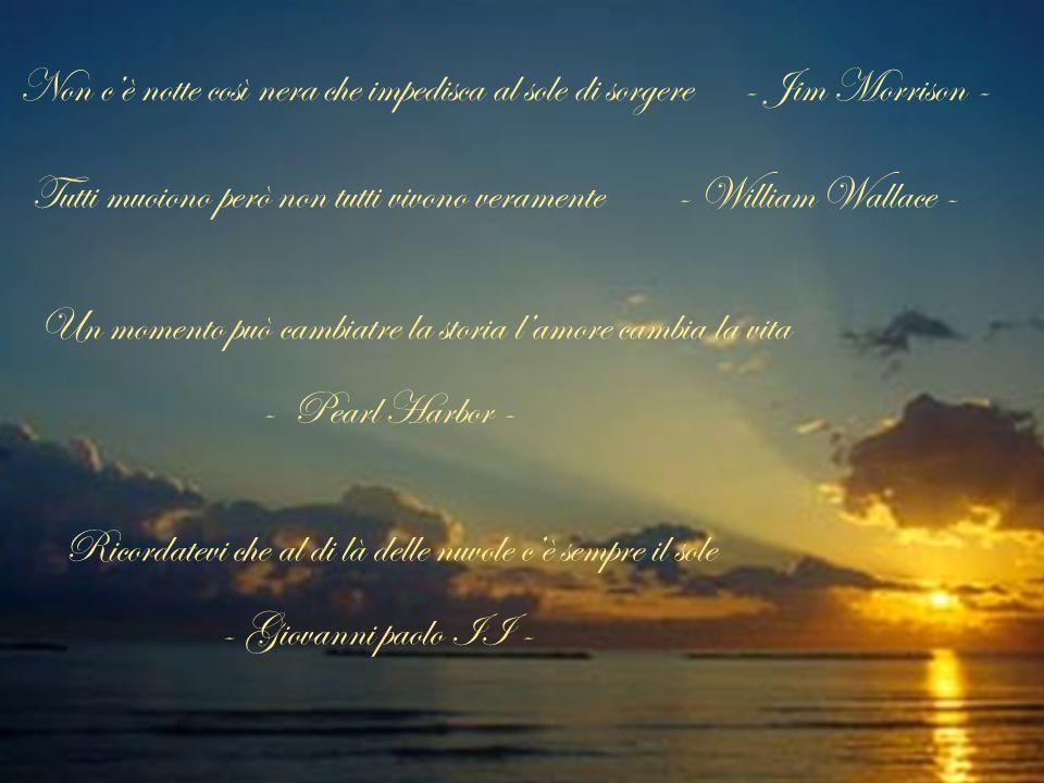 Non c'è notte così nera che impedisca al sole di sorgere - Jim Morrison -
