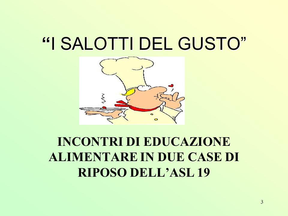 INCONTRI DI EDUCAZIONE ALIMENTARE IN DUE CASE DI RIPOSO DELL'ASL 19