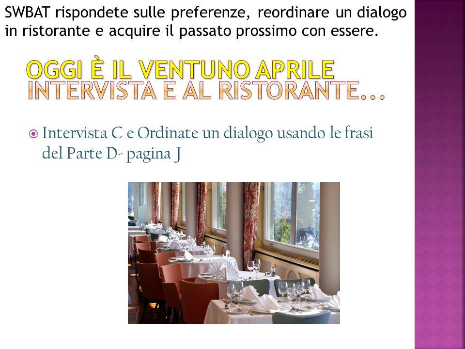 Intervista e Al ristorante...