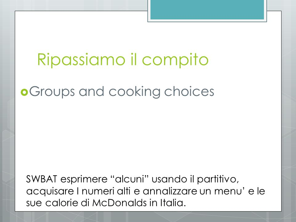 Ripassiamo il compito Groups and cooking choices