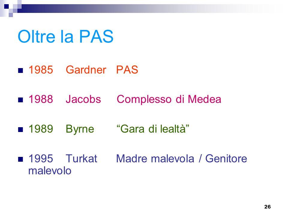 Oltre la PAS 1985 Gardner PAS 1988 Jacobs Complesso di Medea