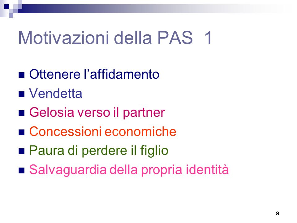 Motivazioni della PAS 1 Ottenere l'affidamento Vendetta