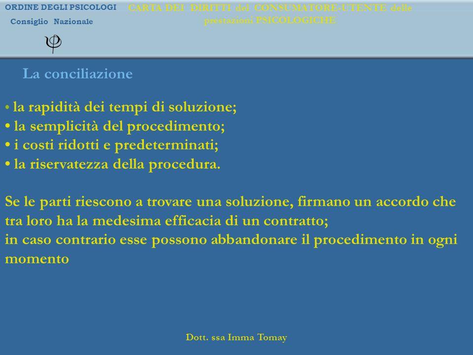 • la semplicità del procedimento; • i costi ridotti e predeterminati;