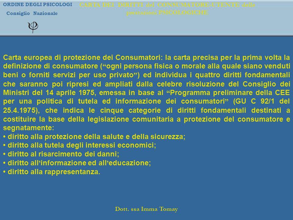 • diritto alla protezione della salute e della sicurezza;