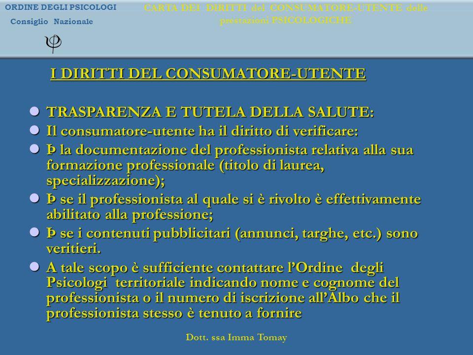 I DIRITTI DEL CONSUMATORE-UTENTE TRASPARENZA E TUTELA DELLA SALUTE: