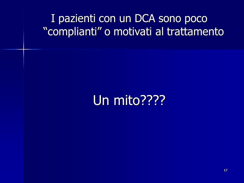 I pazienti con un DCA sono poco complianti o motivati al trattamento