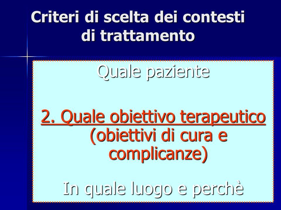 Criteri di scelta dei contesti di trattamento