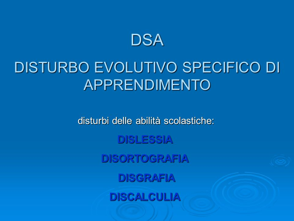 DSA DISTURBO EVOLUTIVO SPECIFICO DI APPRENDIMENTO DISLESSIA