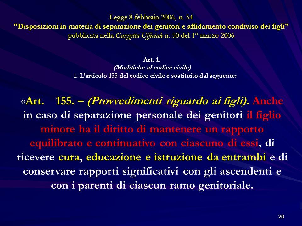 Legge 8 febbraio 2006, n. 54 Disposizioni in materia di separazione dei genitori e affidamento condiviso dei figli