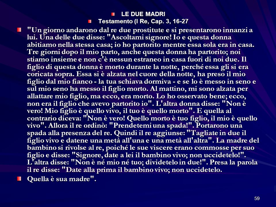 LE DUE MADRI Testamento (I Re, Cap. 3, 16-27.