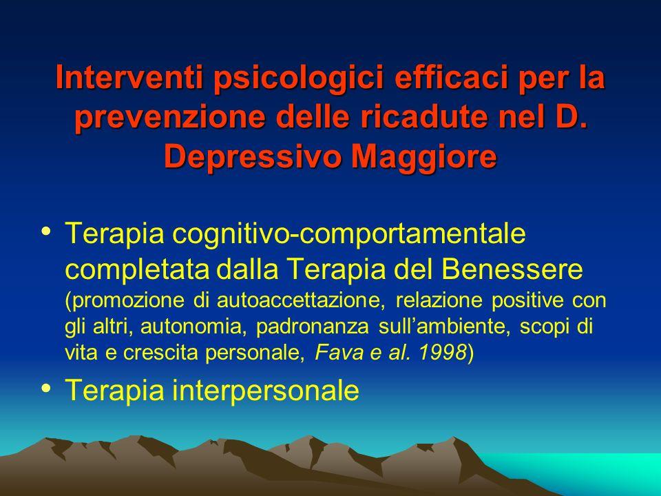 Interventi psicologici efficaci per la prevenzione delle ricadute nel D. Depressivo Maggiore