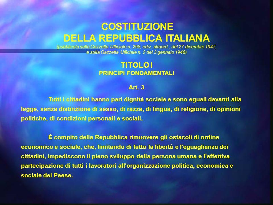 DELLA REPUBBLICA ITALIANA PRINCIPI FONDAMENTALI