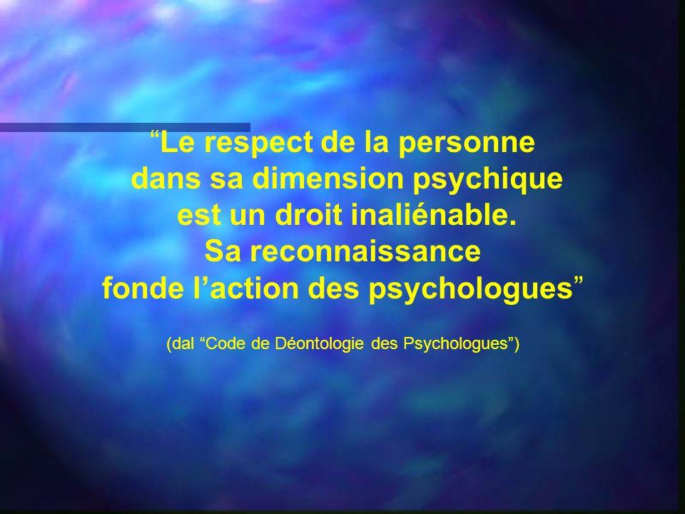 dans sa dimension psychique est un droit inaliénable.