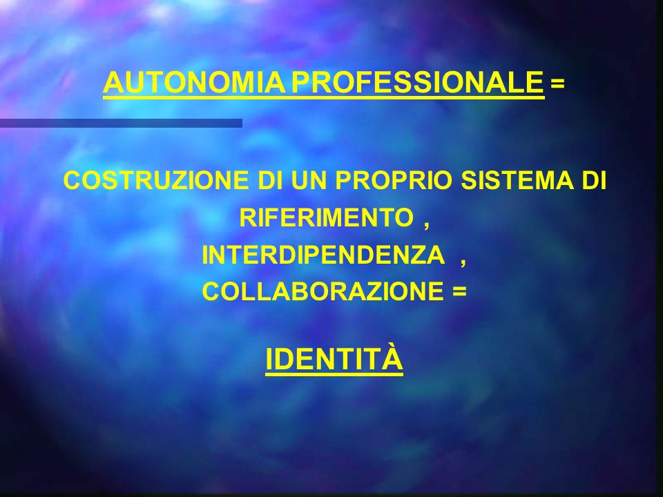 AUTONOMIA PROFESSIONALE = IDENTITÀ