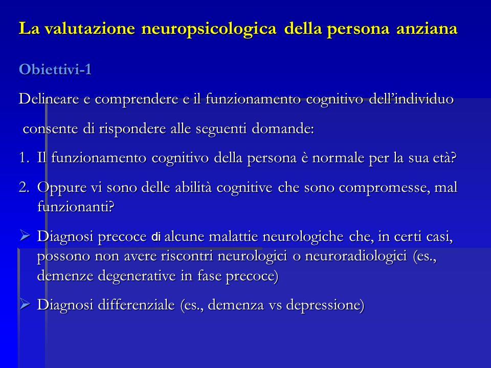 La valutazione neuropsicologica della persona anziana