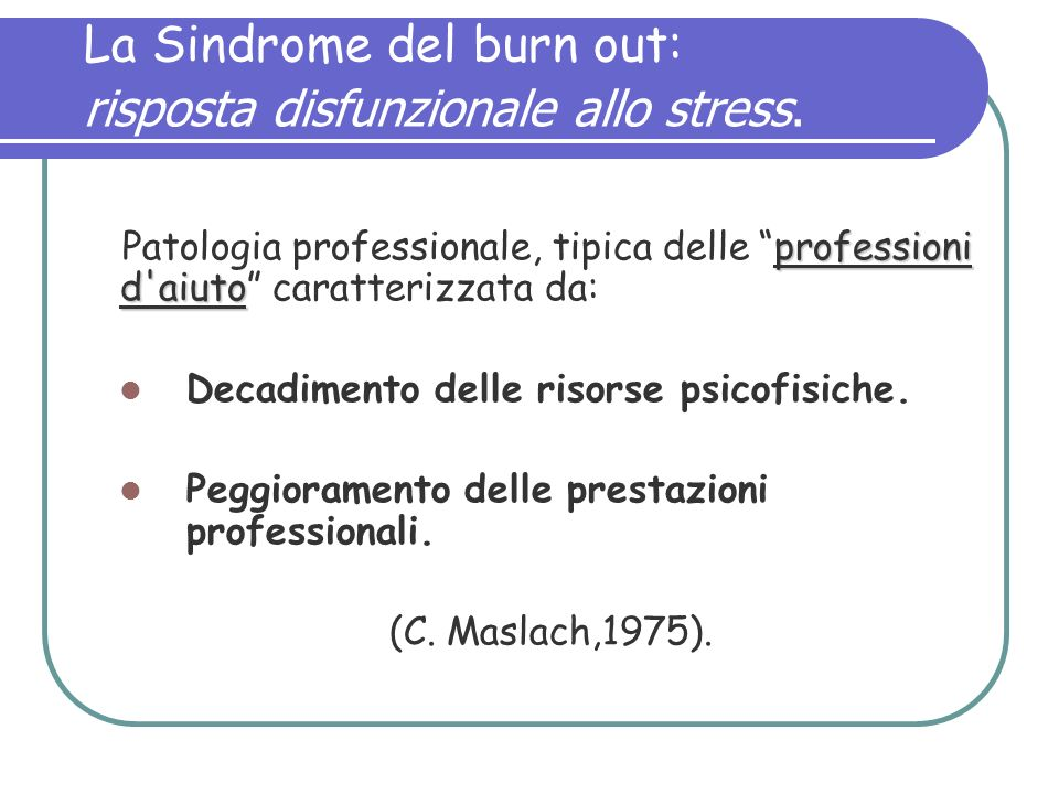 La Sindrome del burn out: risposta disfunzionale allo stress.