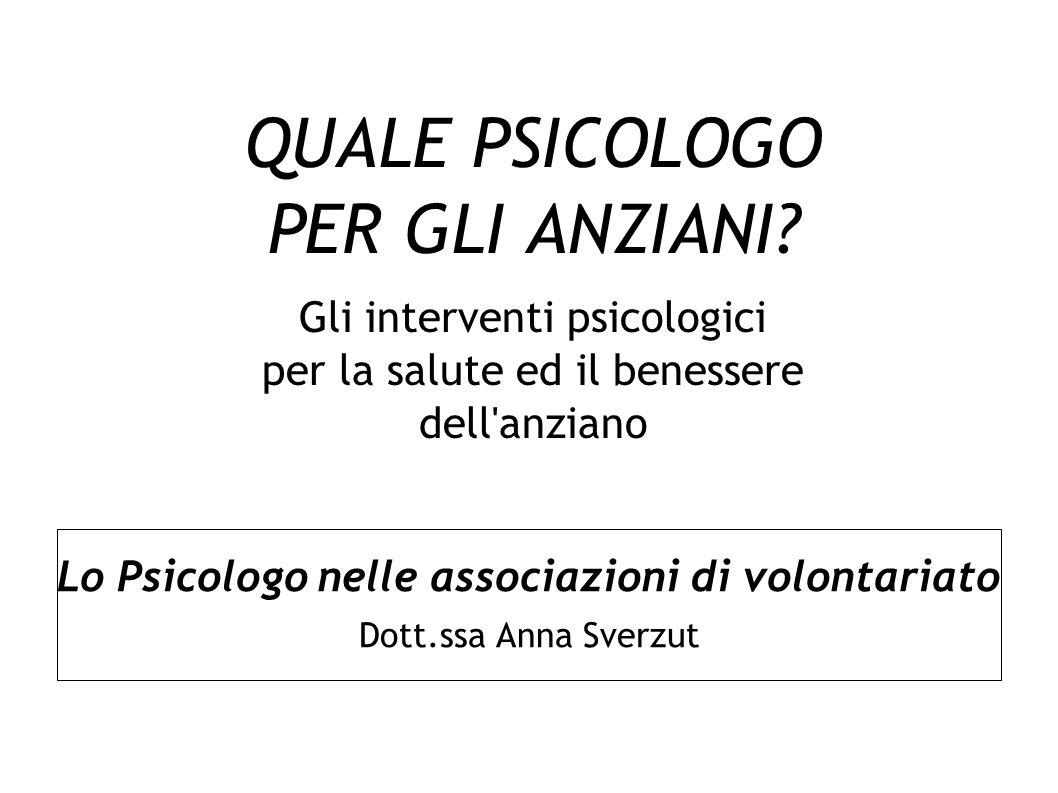 Lo Psicologo nelle associazioni di volontariato Dott.ssa Anna Sverzut