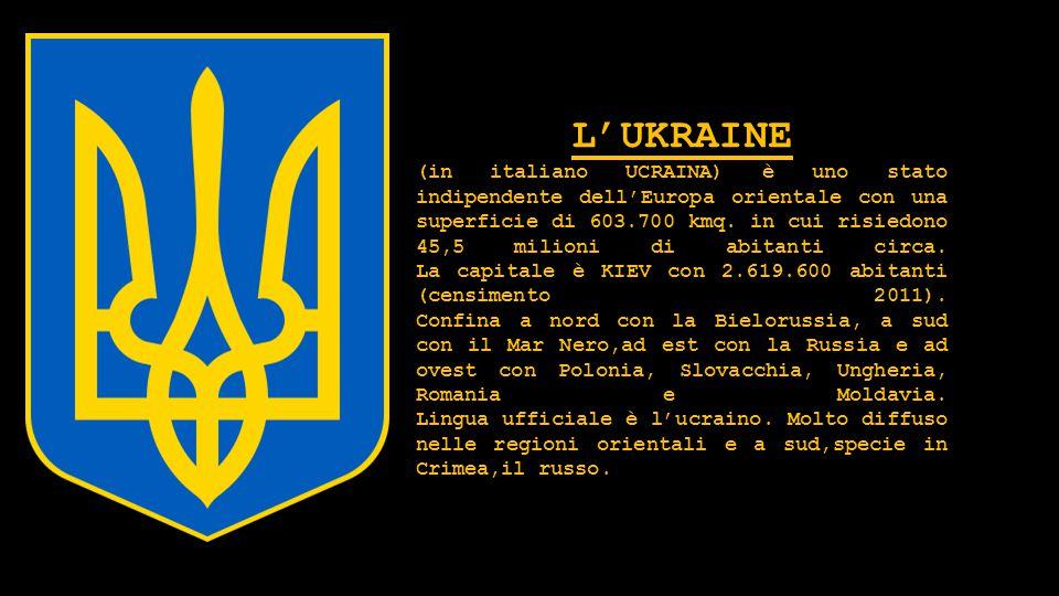 L'UKRAINE (in italiano UCRAINA) è uno stato indipendente dell'Europa orientale con una superficie di 603.700 kmq.
