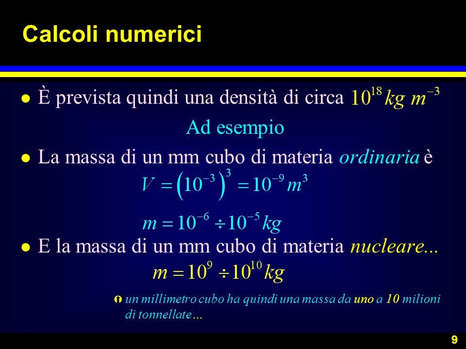 Calcoli numerici È prevista quindi una densità di circa Ad esempio