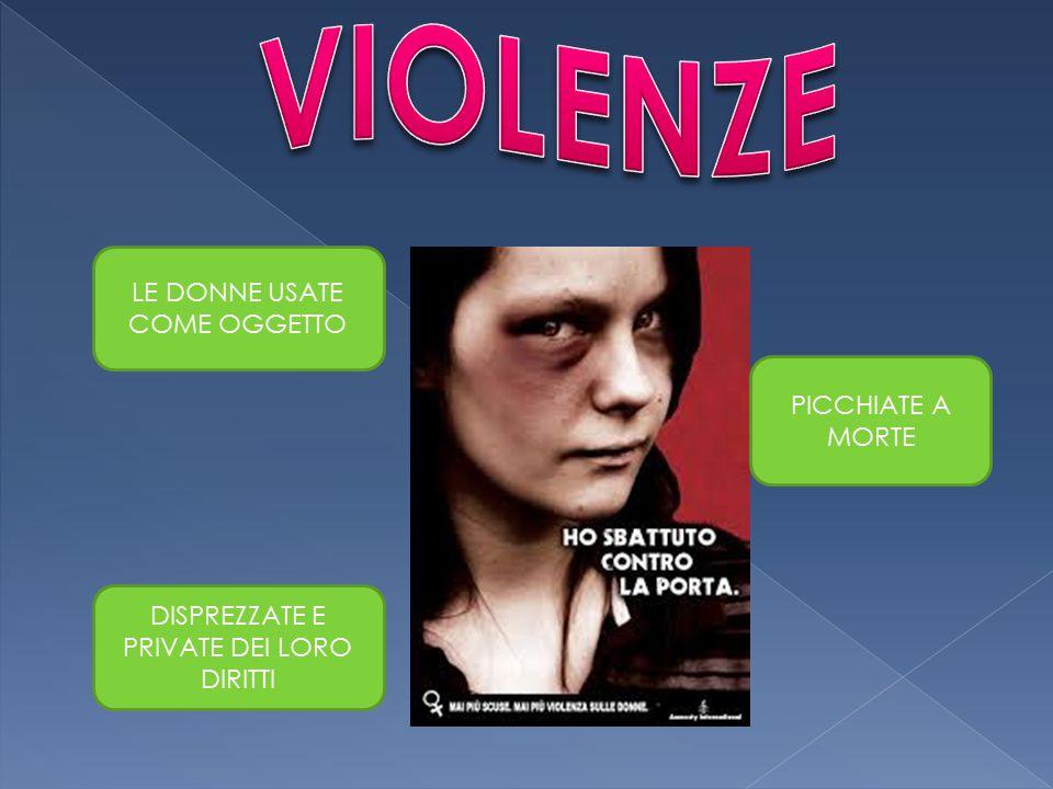 VIOLENZE LE DONNE USATE COME OGGETTO PICCHIATE A MORTE