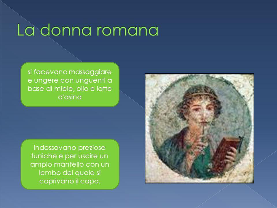 La donna romana si facevano massaggiare e ungere con unguenti a base di miele, olio e latte d asina.