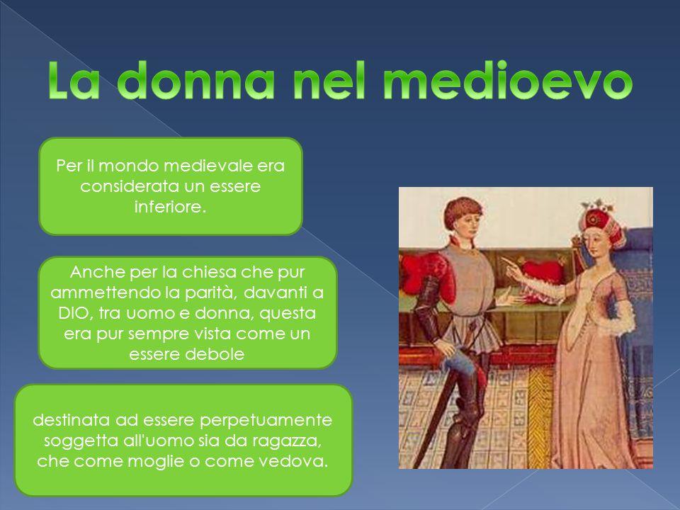 Per il mondo medievale era considerata un essere inferiore.