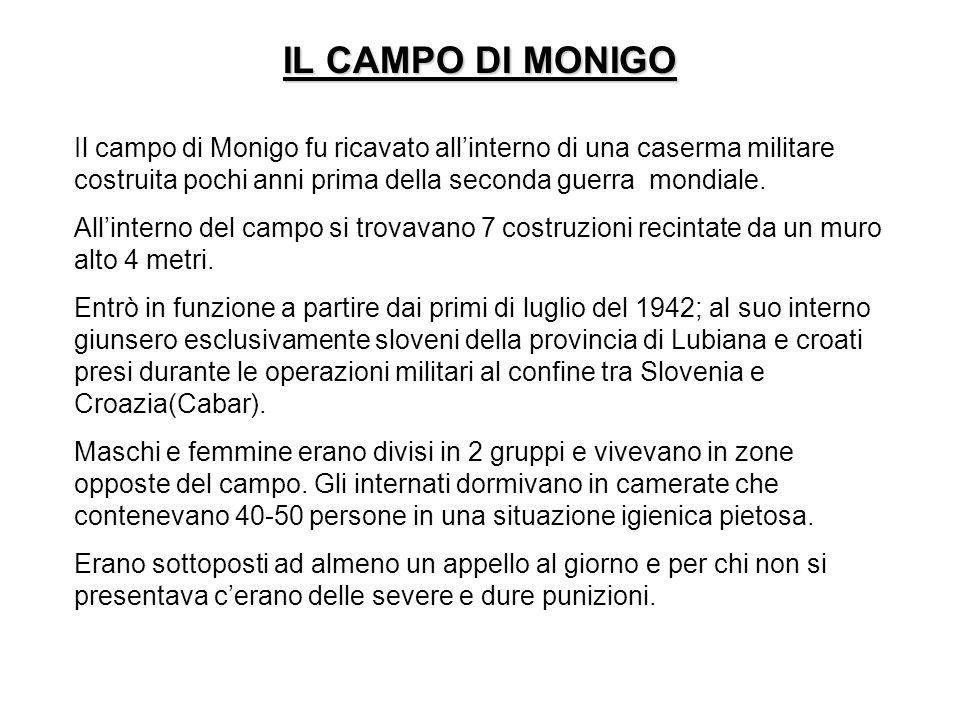 IL CAMPO DI MONIGO Il campo di Monigo fu ricavato all'interno di una caserma militare costruita pochi anni prima della seconda guerra mondiale.