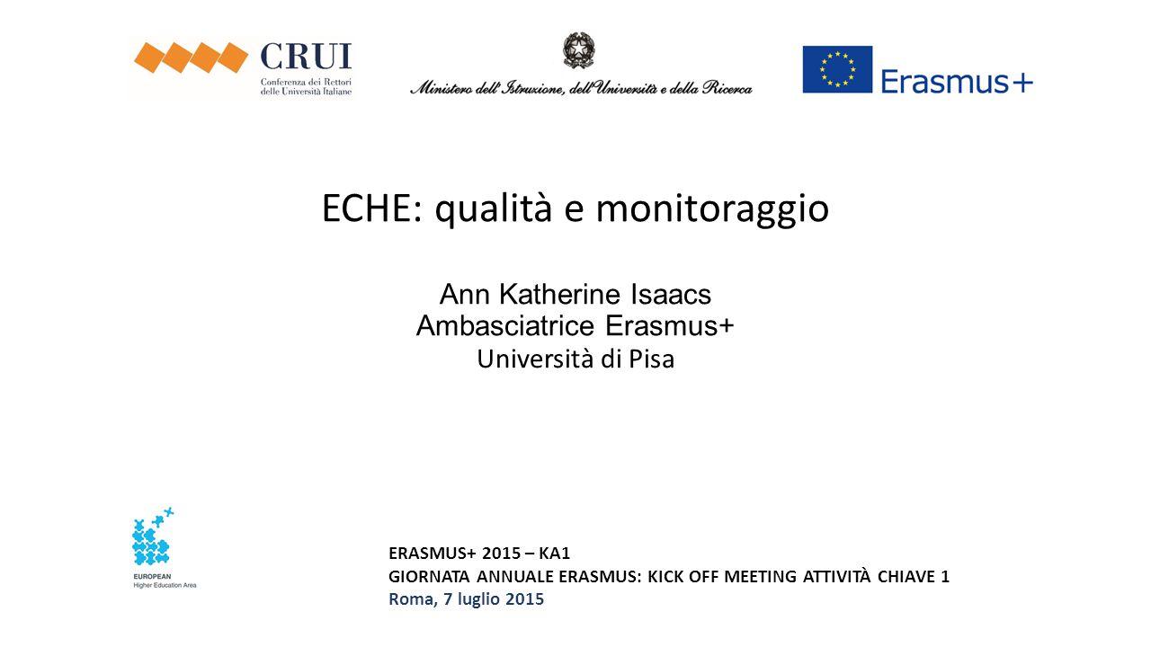 ECHE: qualità e monitoraggio Ann Katherine Isaacs Ambasciatrice Erasmus+