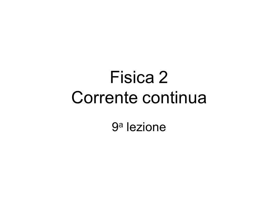 Fisica 2 Corrente continua