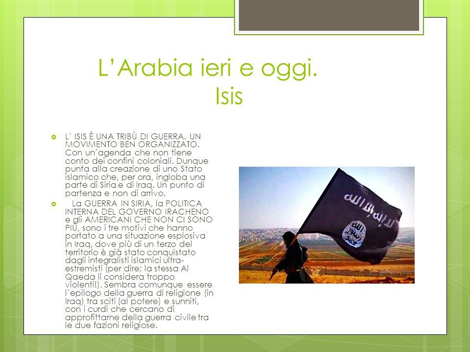 L'Arabia ieri e oggi. Isis