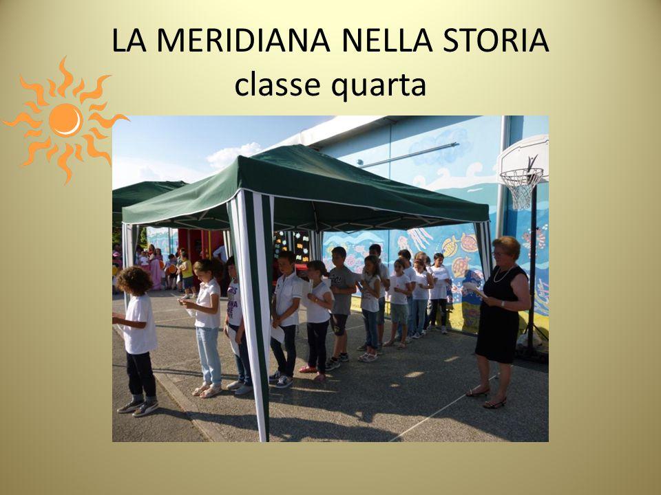 LA MERIDIANA NELLA STORIA classe quarta