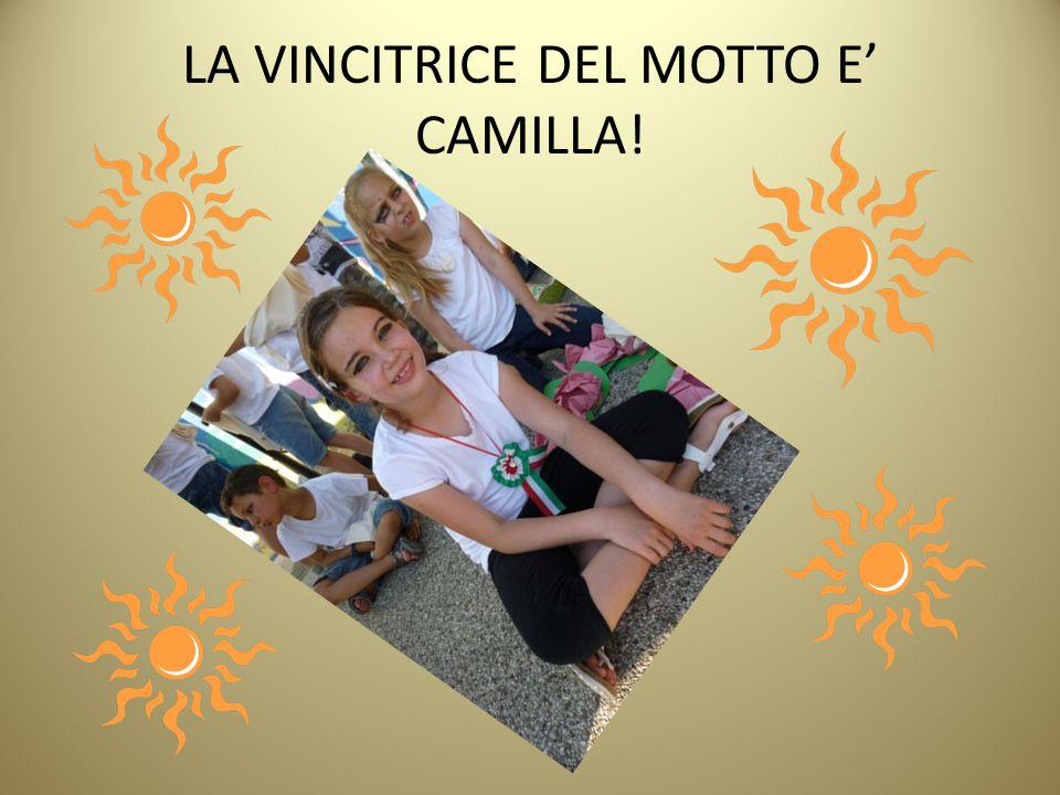 LA VINCITRICE DEL MOTTO E' CAMILLA!