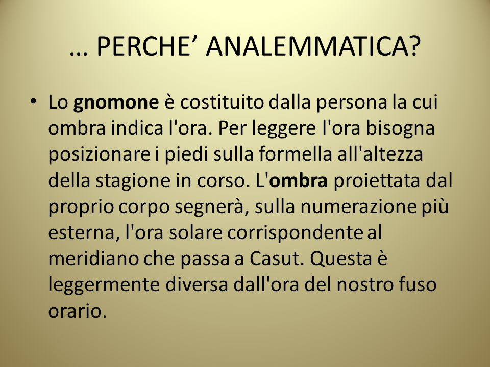 … PERCHE' ANALEMMATICA