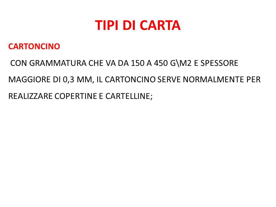 TIPI DI CARTA CARTONCINO