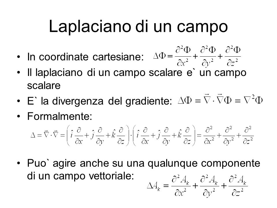 Laplaciano di un campo In coordinate cartesiane: