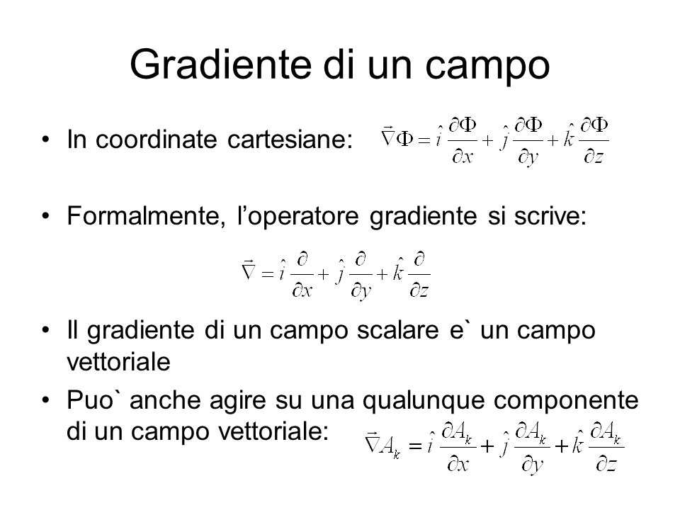 Gradiente di un campo In coordinate cartesiane: