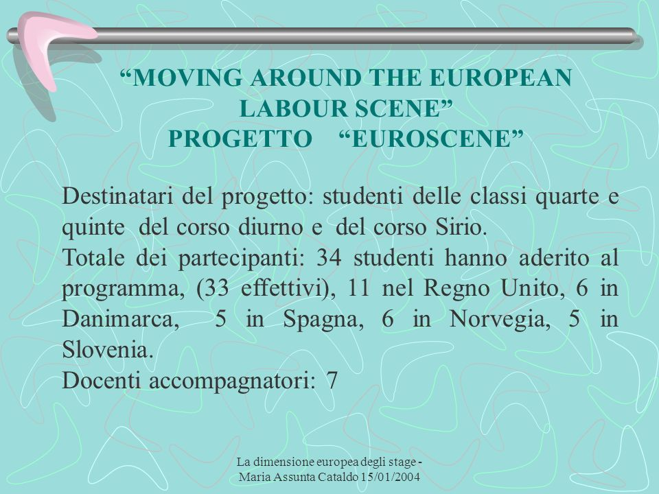 MOVING AROUND THE EUROPEAN LABOUR SCENE PROGETTO EUROSCENE