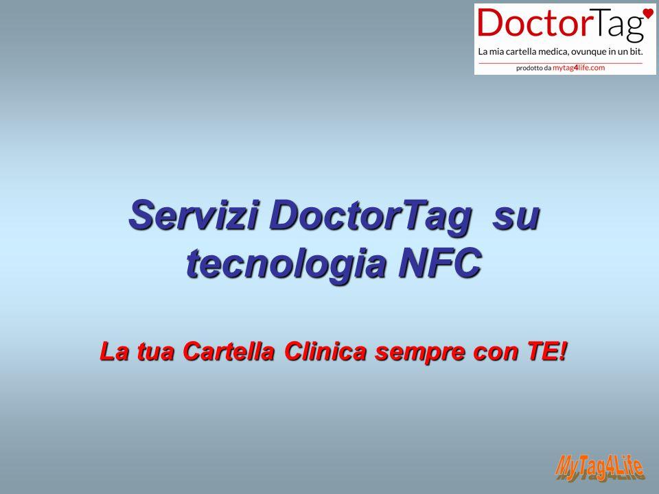 Servizi DoctorTag su tecnologia NFC La tua Cartella Clinica sempre con TE!