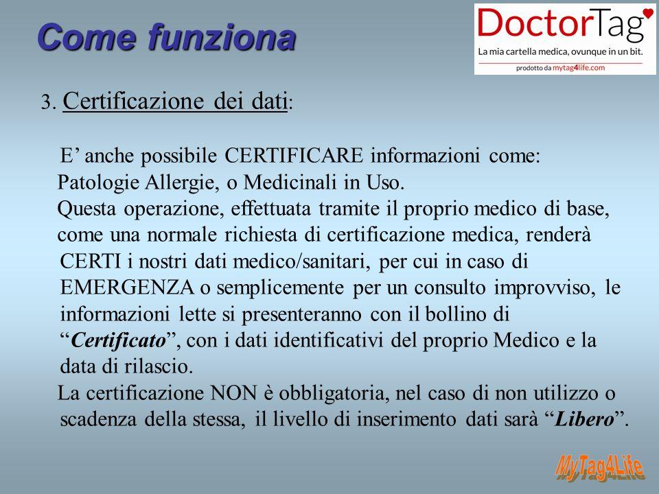 Come funziona MyTag4Life 3. Certificazione dei dati: