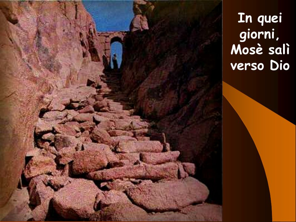 In quei giorni, Mosè salì verso Dio