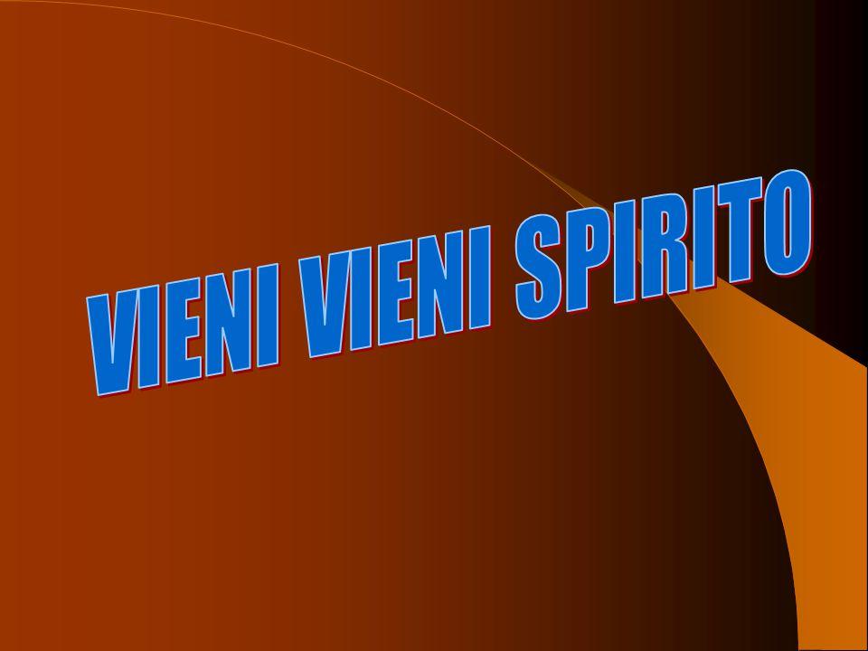 VIENI VIENI SPIRITO