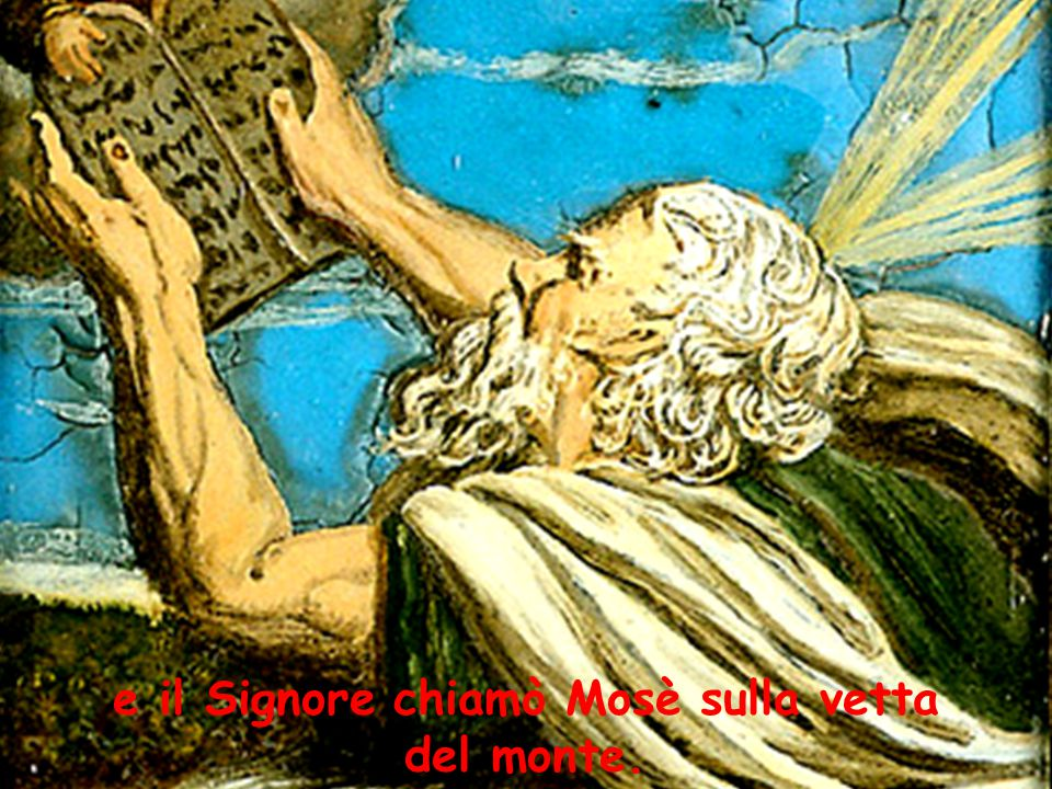 e il Signore chiamò Mosè sulla vetta del monte.