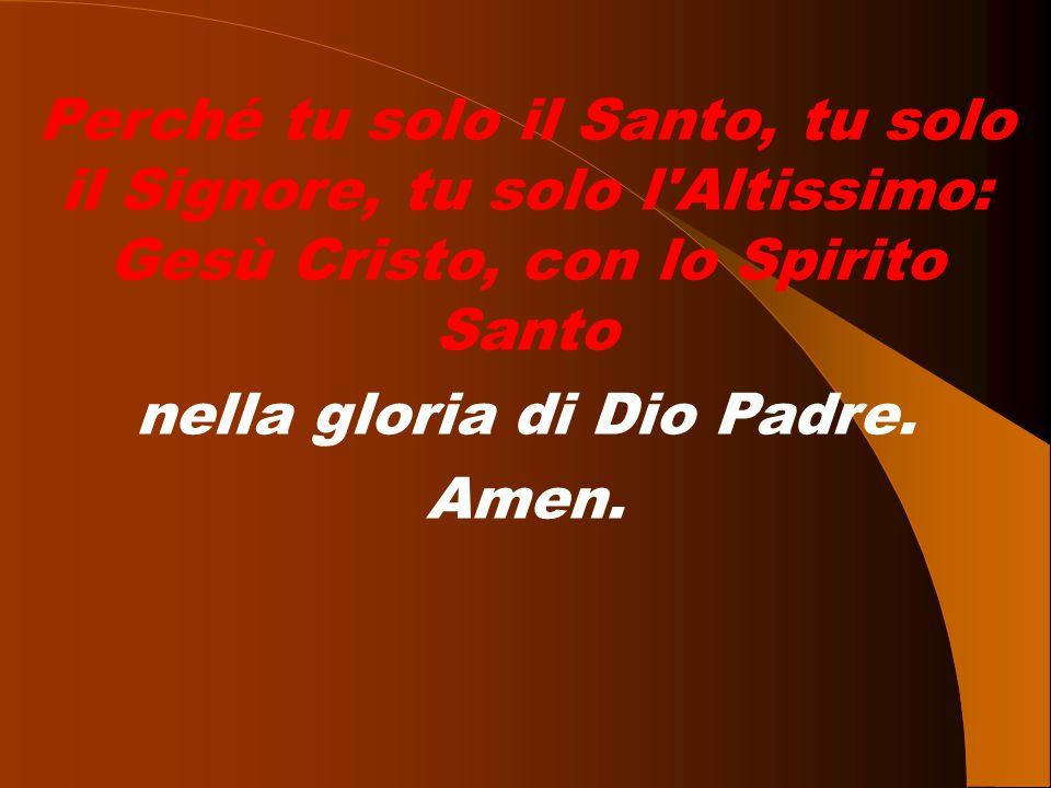 nella gloria di Dio Padre.