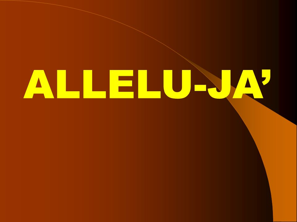ALLELU-JA'
