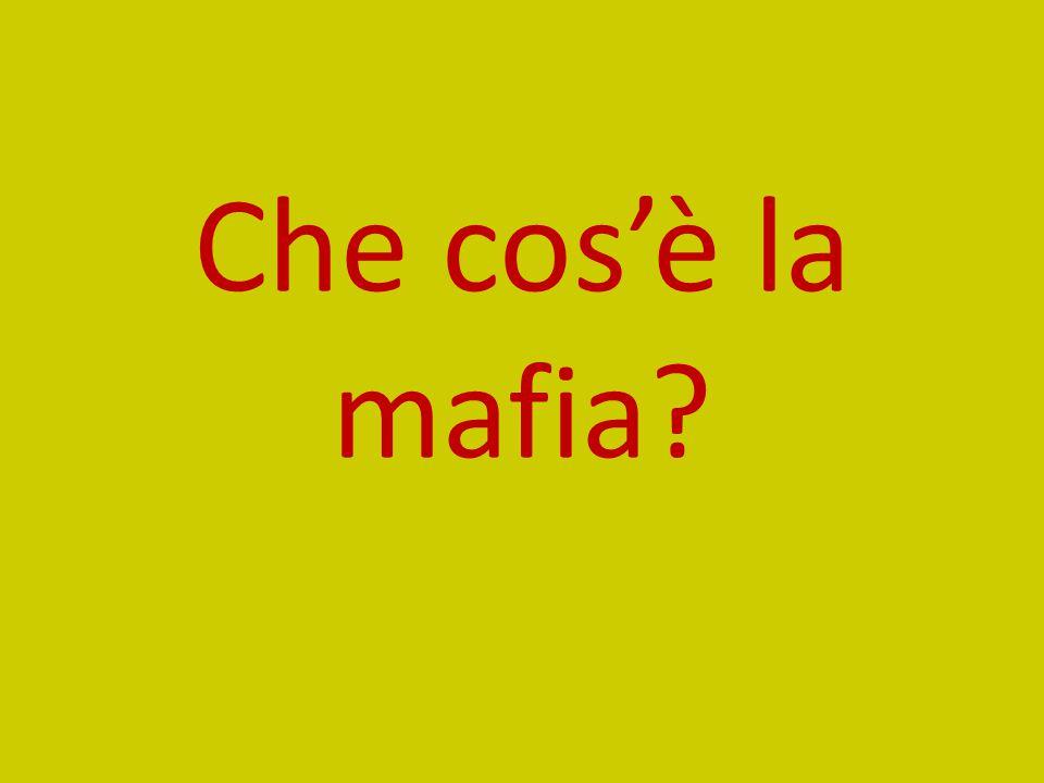 Che cos'è la mafia