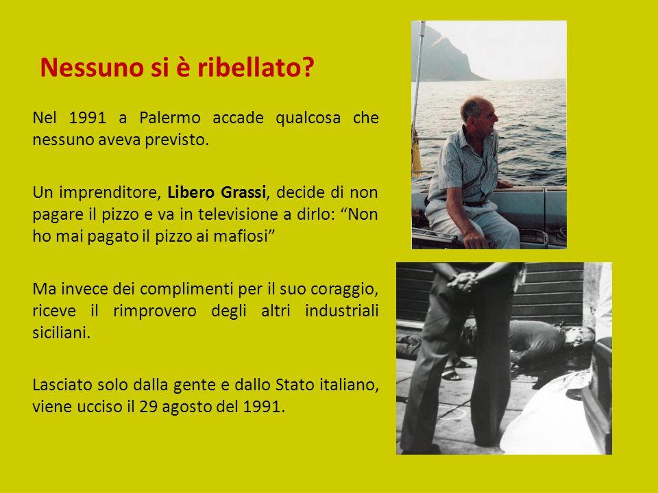 Nessuno si è ribellato Nel 1991 a Palermo accade qualcosa che nessuno aveva previsto.