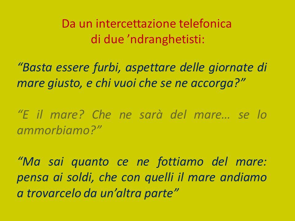 Da un intercettazione telefonica di due 'ndranghetisti: