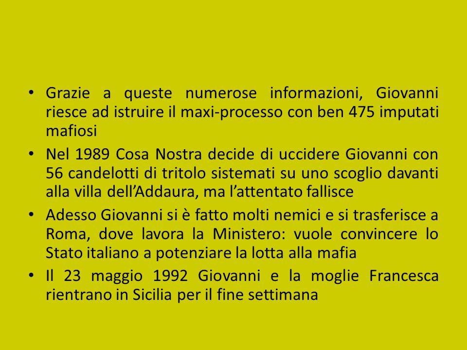 Grazie a queste numerose informazioni, Giovanni riesce ad istruire il maxi-processo con ben 475 imputati mafiosi